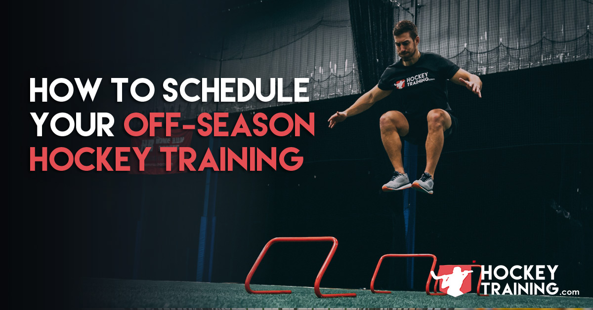 How To Schedule Off-Season Hockey Training and Workouts